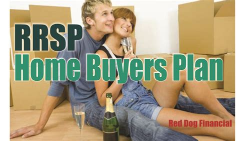 rrsp home buyers plan reddogfinancial ca