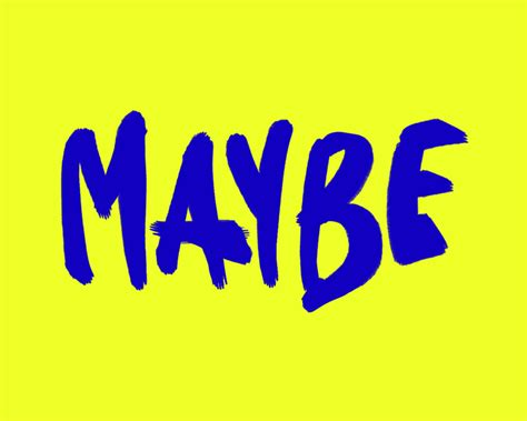 Perhaps Maybe by Lettering Could Be Gif By Denyse Find On Giphy