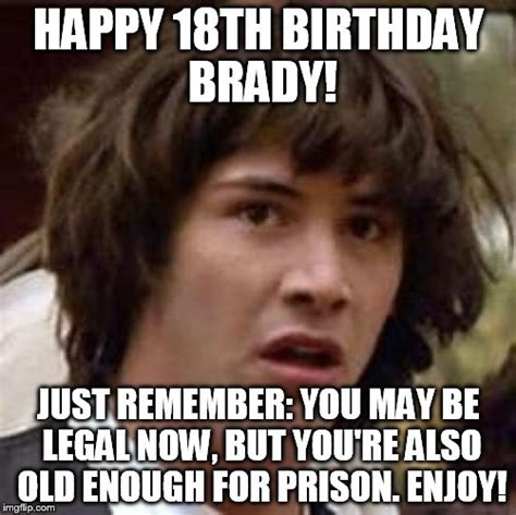 18th Birthday Meme - conspiracy keanu memes imgflip