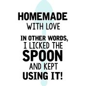 Other Words For Handmade - i licked the spoon with cooking quote t paita