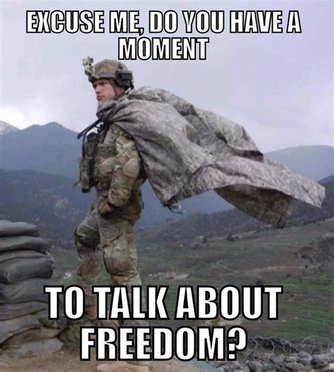Army Memes - excuse me do you have a moment to talk about freedom