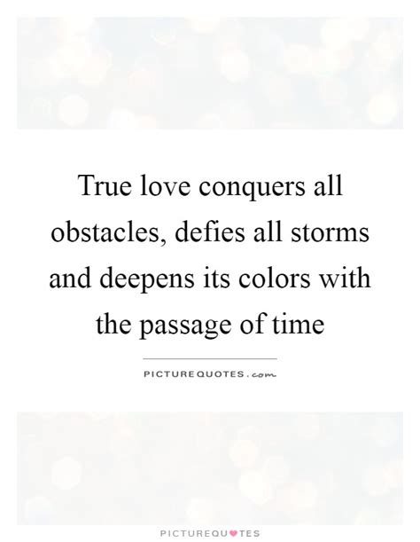 True Conquers All Essay by Conquers All Quotes And Sayings Quotes
