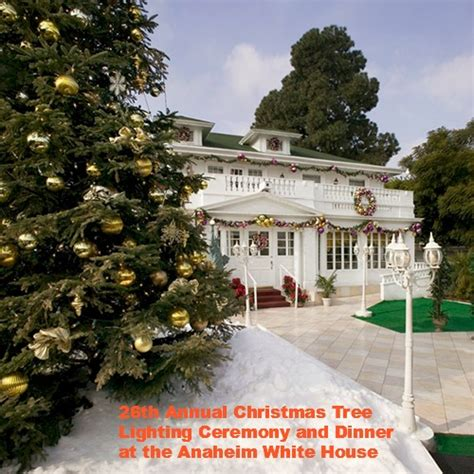 Anaheim White House by 26th Annual Tree Lighting Ceremony And Dinner At
