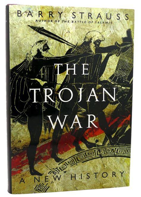 The Trojan War A New History Barry Strauss First