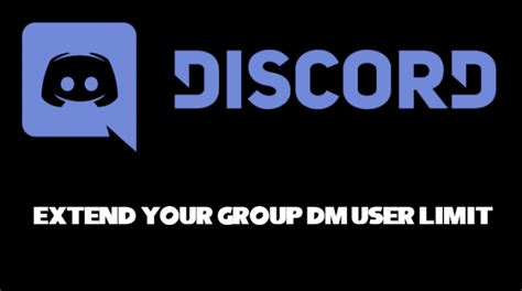 discord group dm petition extend the user limit on the group dms on discord