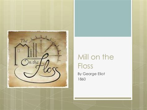 Essays On Mill On The Floss by George Eliot S The Mill On The Floss