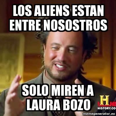 Meme Laura - meme ancient aliens los aliens estan entre nosostros