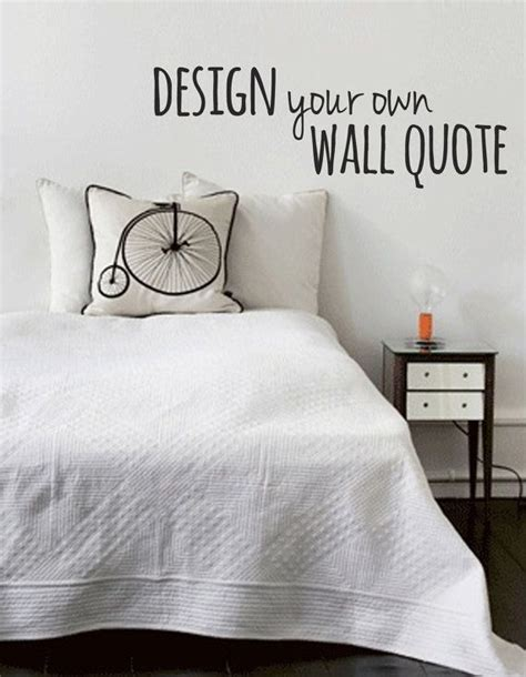 design your own picture quotes design your own wall quotes quotesgram