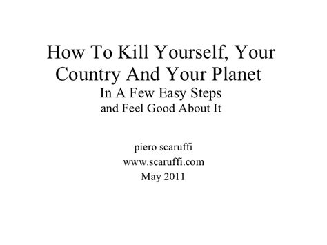 how to kill your how to kill yourself your country and your planet in a few easy ste