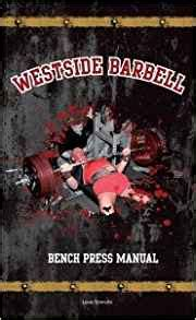 bench press book westside barbell bench press manual louie simmons