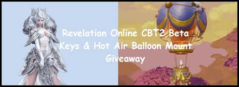 Revelation Online Beta Key Giveaway - revelation online cbt2 beta keys and hot air balloon giveaway dulfy