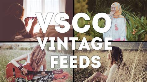 tutorial vsco vintage how to make vintage instagram feeds in vsco easy