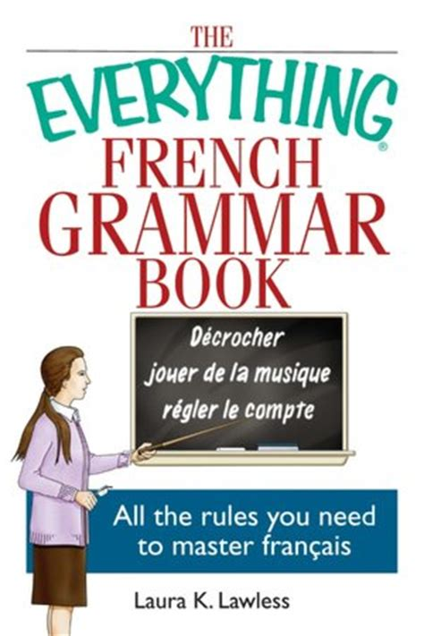 pattern master en francais the everything french grammar book all the rules