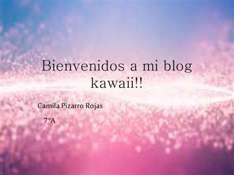 bienvenidos a mi blog bienvenidos a mi blog kawaii