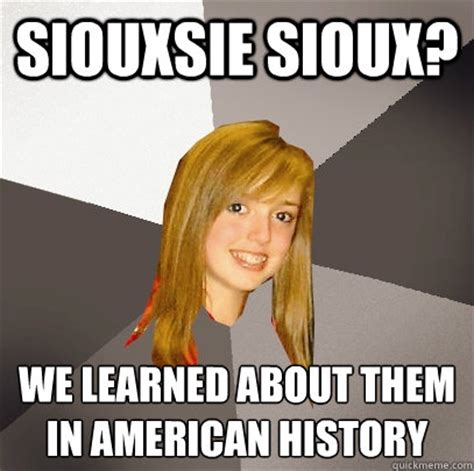 Us History Memes - siouxsie sioux we learned about them in american history