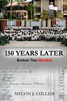 broken but mended books 150 years later broken ties mended mr melvin j collier