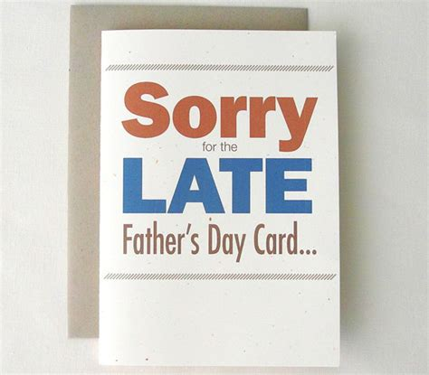 happy belated s day belated s day card sorry for the late fathers