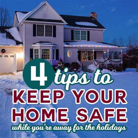 4 tips to keep your home safe while you re away for the