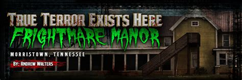 manor house knoxville tn haunted house in knoxville tennessee scariest and best haunted attraction frightmare