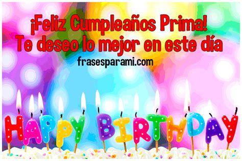 imagenes para cumpleaños de una prima feliz cumplea 241 os prima 187 im 225 genes postales y frases para