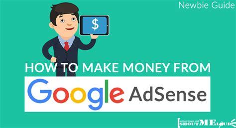 adsense make money how to make money from google adsense newbie guide