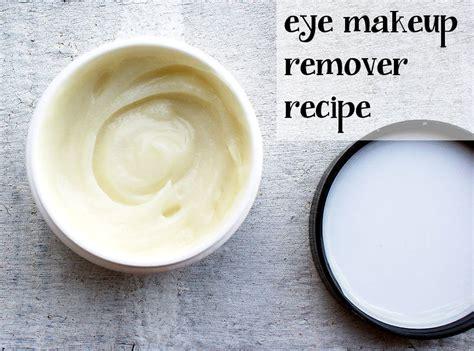 diy eye makeup remover eye makeup remover recipe