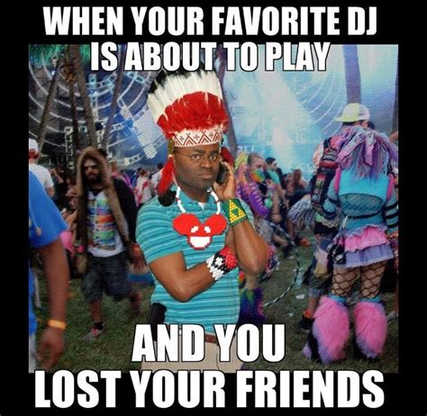 Edm Memes - 13 problems only ravers will understand