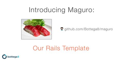 rails templates introducing maguro our own rails template bottega8