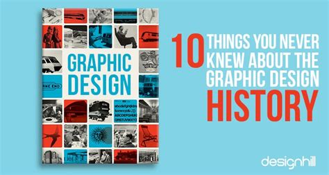 graphic design is history 10 things you never knew about the graphic design history