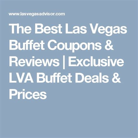 buffet las vegas coupons 25 best ideas about las vegas buffet prices on