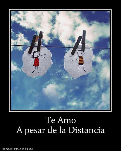imagenes de amor a distancia te amo desmotivaciones te amo a pesar de la distancia