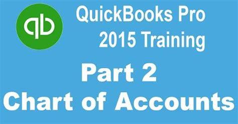 quickbooks tutorial part 2 quickbooks pro 2015 tutorial setting up the chart of
