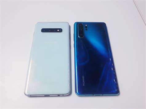 Huawei 4 Vs Samsung Galaxy S10 by Samsung Galaxy S10 Vs Huawei P30 Pro Side By Side