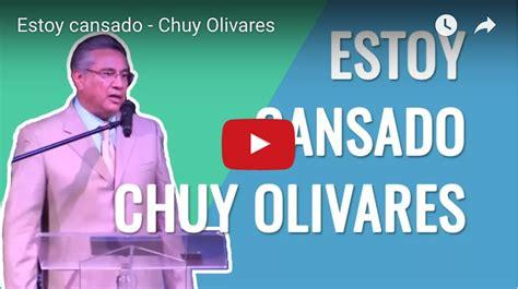 chuy olivares porque sufren los cristianos video estoy cansado chuy olivares restablecidos