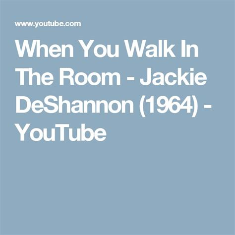 jackie deshannon when you walk in the room when you walk in the room jackie deshannon 1964 jackie