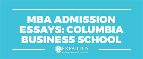 Columbia Executive Mba Deadlines by Mba Admission Essays Columbia Business School