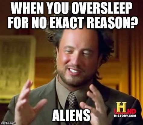 When You Memes - ancient aliens meme imgflip