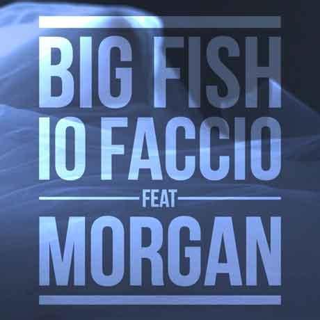 fai come ti pare testo big fish io faccio e testo nuove canzoni