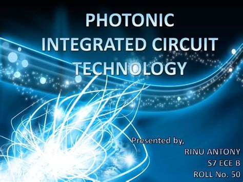 photonic integrated circuit technology ppt photonic integrated circuit technology