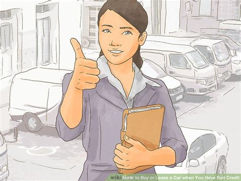 i have bad credit and want to buy a house 3 ways to buy or lease a car when you have bad credit wikihow