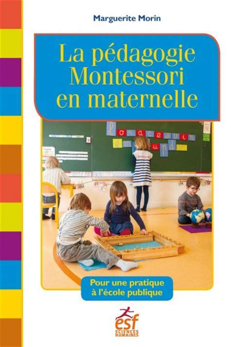 la p 233 dagogie montessori en maternelle esf sciences humaines