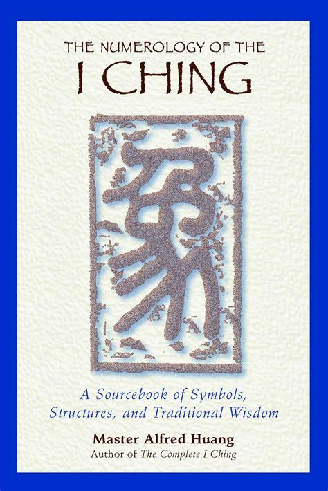 Buku I Ching Wisdom Revealed the numerology of the i ching book by taoist master
