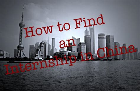 How To Find In China How To Find An Internship In China Abroad