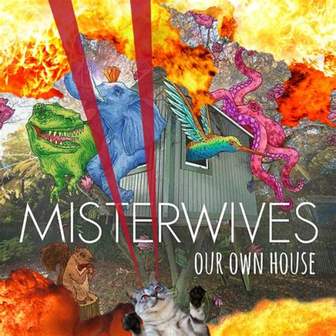 our house music misterwives stream new song quot not our way quot listen here