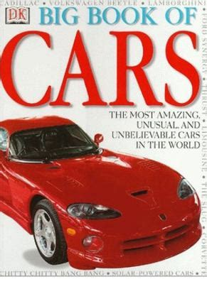 books about cars and how they work 2000 isuzu hombre regenerative braking dk big book of cars by trevor lord dk publishing reviews description more isbn