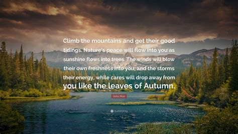 john muir quote climb  mountains    good tidings natures peace  flow