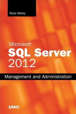 microsoft sql server 2012 management and administration by