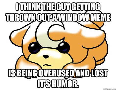 Thrown Out Window Meme - i think the guy getting thrown out a window meme is being