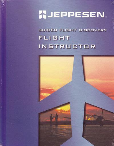Flight Instructor Description by Jeppesen Products Jeppesen Books Jep703 Jeppesen Guided Flight Discovery Flight Instructor