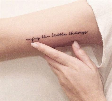 small tattoo quotes pinterest enjoy the little things tattoo idea placement